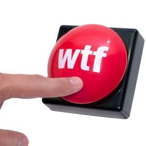 Emergency WTF Button