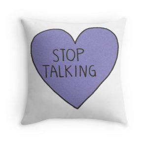 Stop Talking Pillow