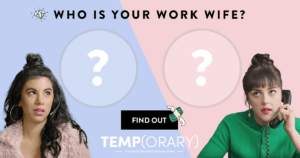 Who is your work wife?