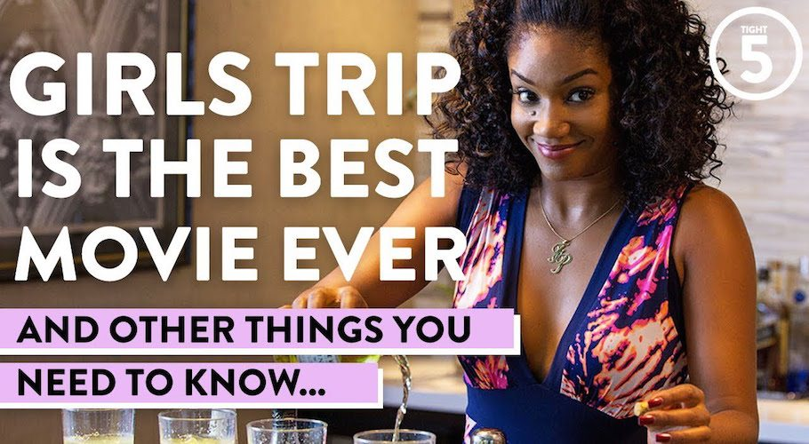 This Week's Tight 5 | Girls Trip, Insecure & More