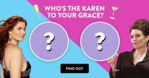 Who's The Karen To Your Grace?