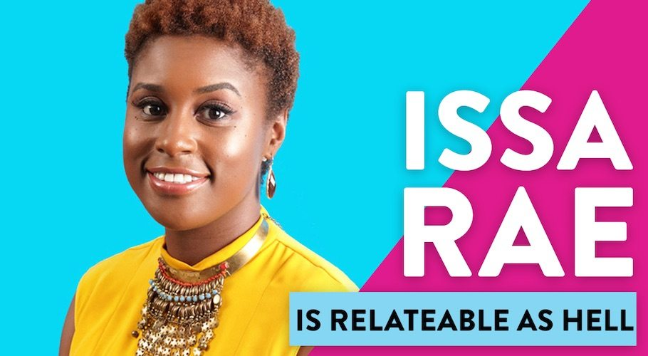 Issa Rae Is Relatable As Hell