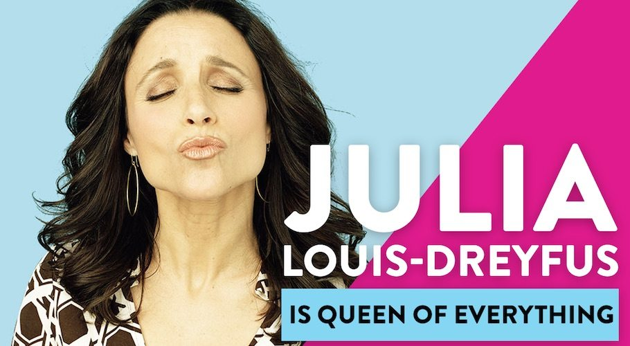 Julia Louis-Dreyfus Is Queen Of Everything