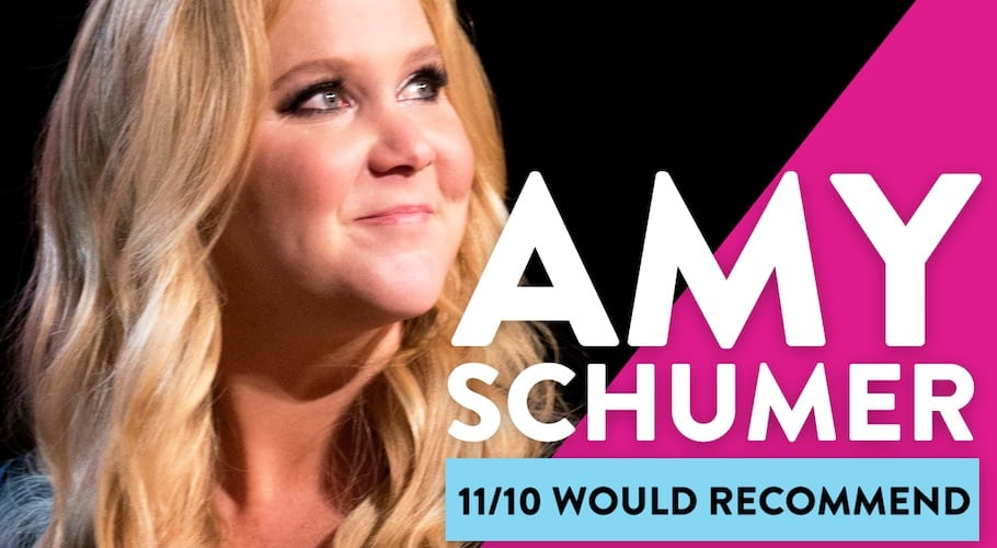 11/10 Would Recommend Amy Schumer