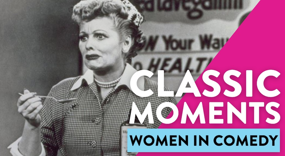 Classic Moments: Women In Comedy