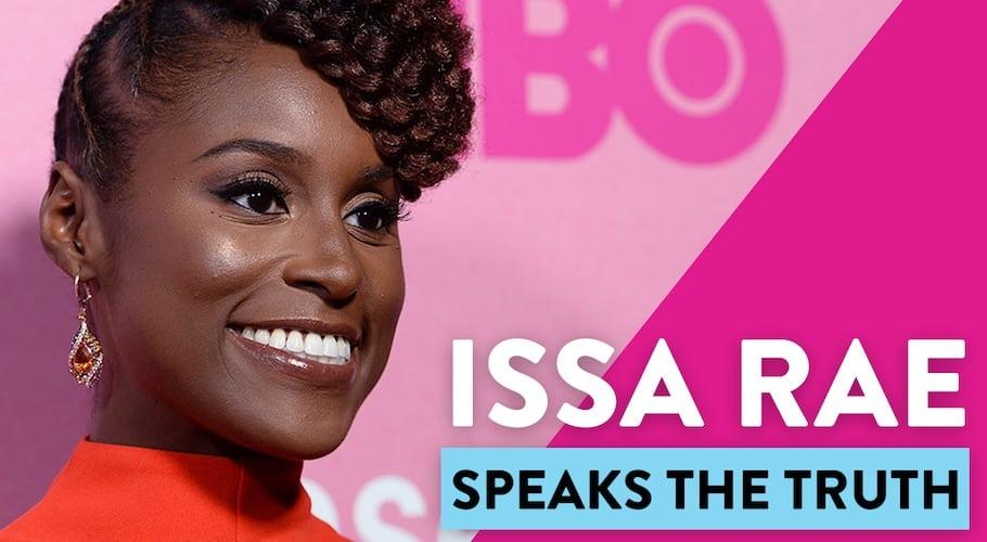 Issa Rae Speaks The Truth!